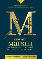 Mostra bibliografica: Giovanni Marsili. La biblioteca del Prefetto dell'Orto botanico di Padova